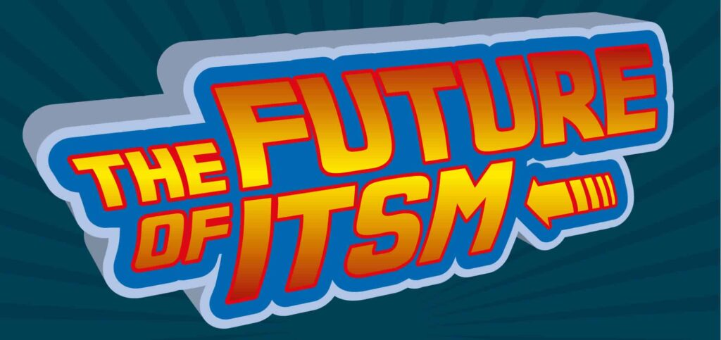 The future of ITSM
