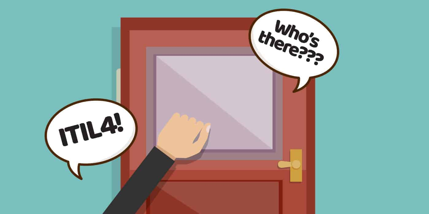 Knock, Knock – Who's There? ITIL 4 … ITIL for Who?
