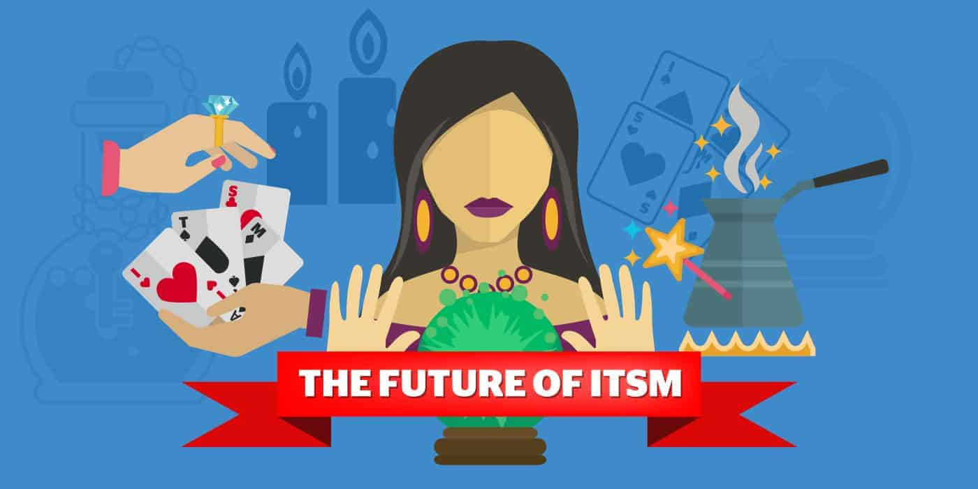 The future of ITSM 2019
